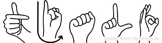 Tjalf im Fingeralphabet der Deutschen Gebärdensprache