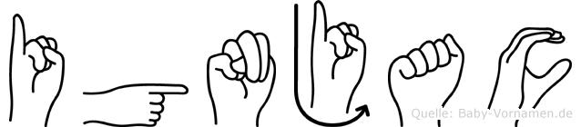 Ignjac im Fingeralphabet der Deutschen Gebärdensprache