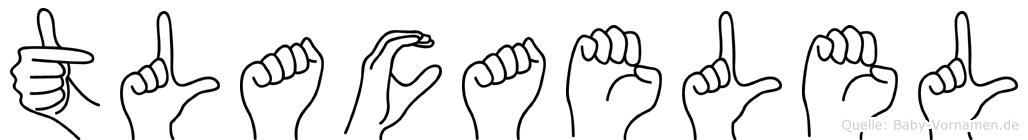 Tlacaelel im Fingeralphabet der Deutschen Gebärdensprache