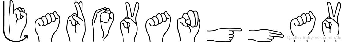 Jarovanghav im Fingeralphabet der Deutschen Gebärdensprache