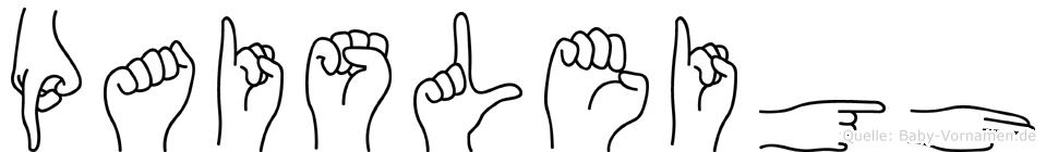 Paisleigh im Fingeralphabet der Deutschen Gebärdensprache