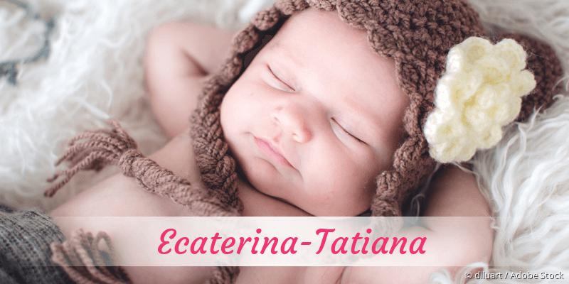 Name Ecaterina-Tatiana als Bild
