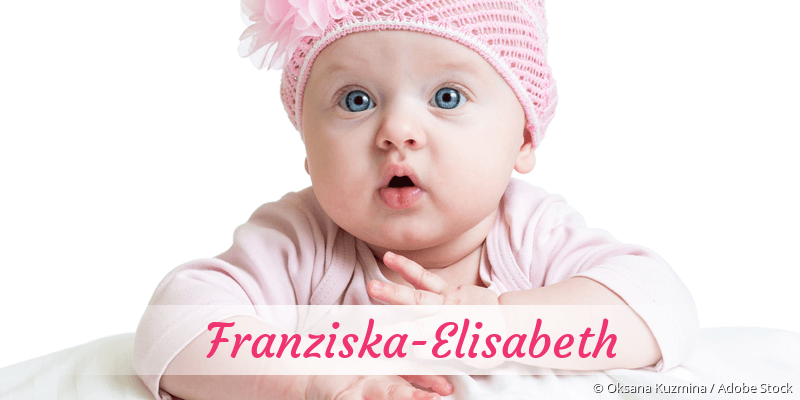 Name Franziska-Elisabeth als Bild