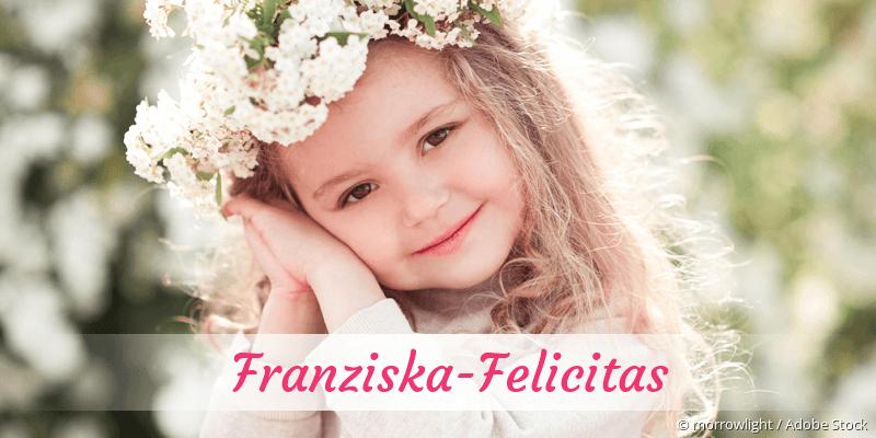 Name Franziska-Felicitas als Bild