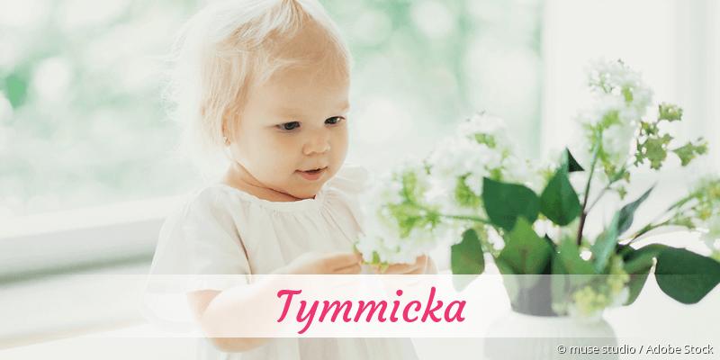 Name Tymmicka als Bild